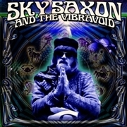 SAXON, SKY -& THE VIBRAVOID- - A PSYCHEDELIC TESTAMENT