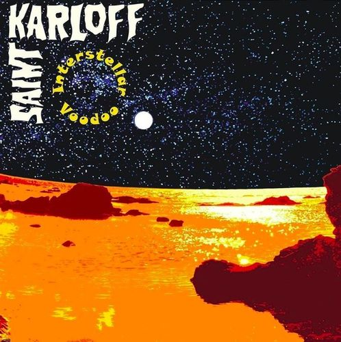 "SAINT KARLOFF ""Interstellar Voodoo"""